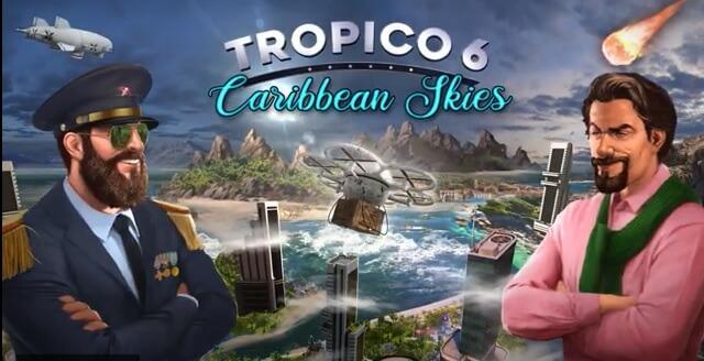 Tropico 6 - Caribbean Skies Test