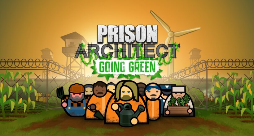 Prision Architect: Going Green